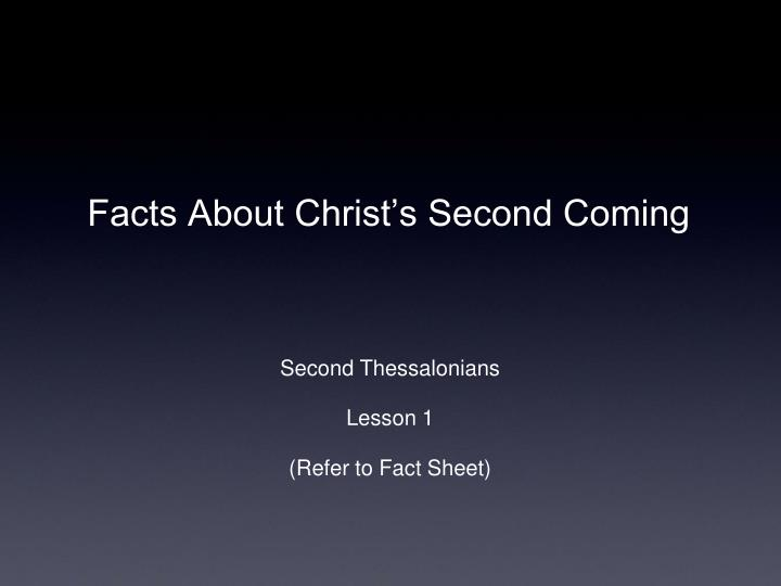 Facts About Christ's Second Coming