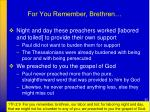 for you remember brethren