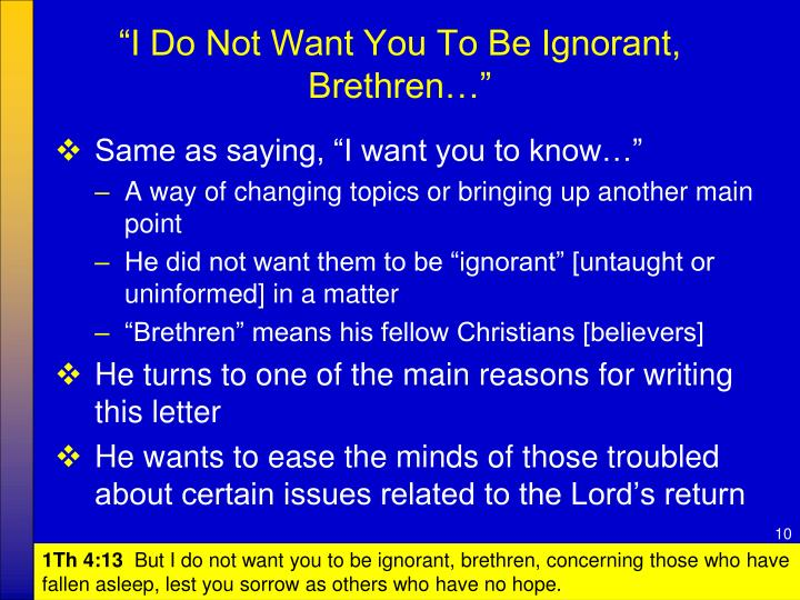"""""""I Do Not Want You To Be Ignorant, Brethren…"""""""