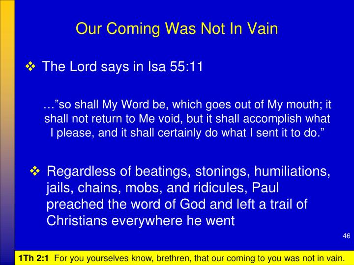 Our Coming Was Not In Vain