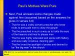 paul s motives were pure