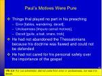 paul s motives were pure1