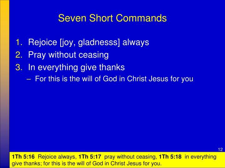 Seven Short Commands