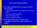 the jews persecuted us