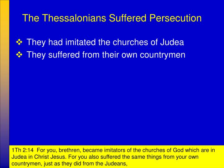The Thessalonians Suffered Persecution