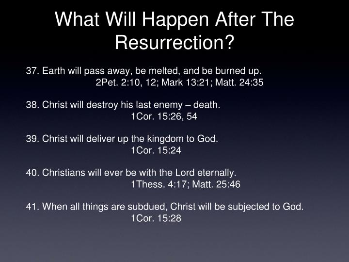 What Will Happen After The Resurrection?
