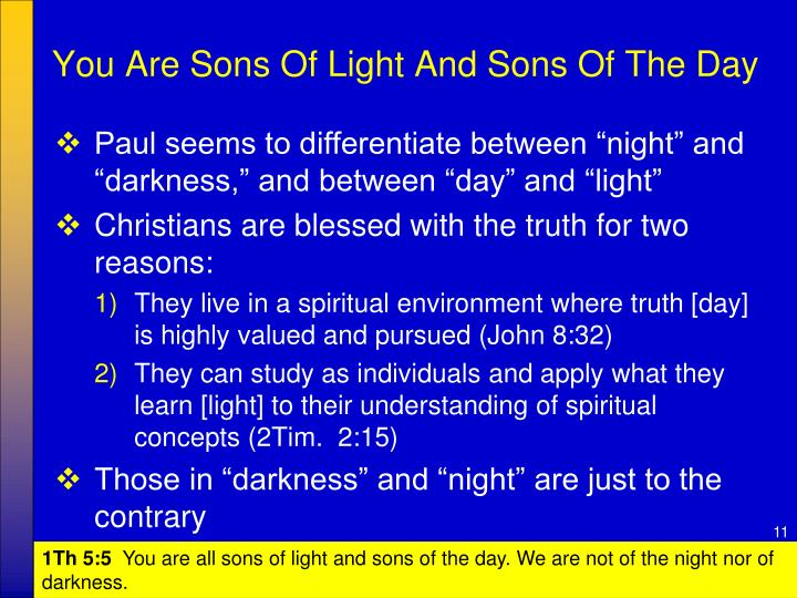 You Are Sons Of Light And Sons Of The Day