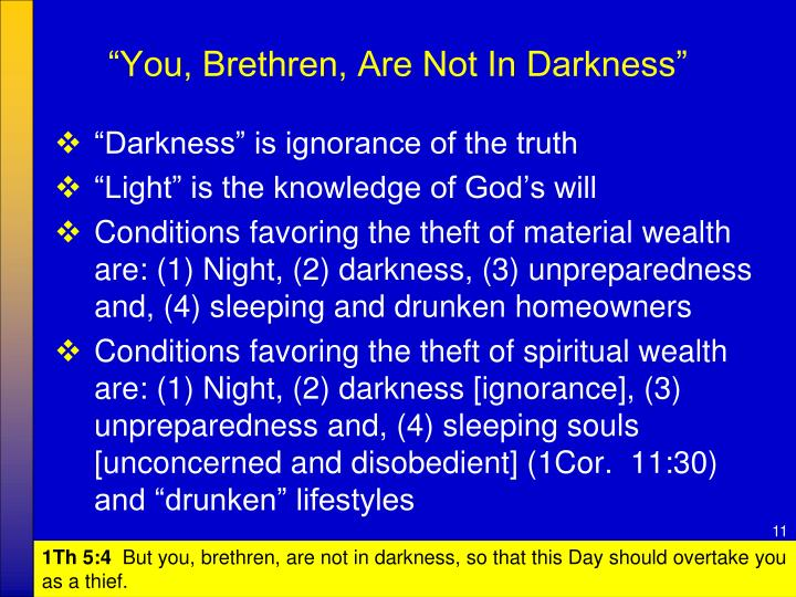 """""""You, Brethren, Are Not In Darkness"""""""
