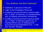you brethren are not in darkness1