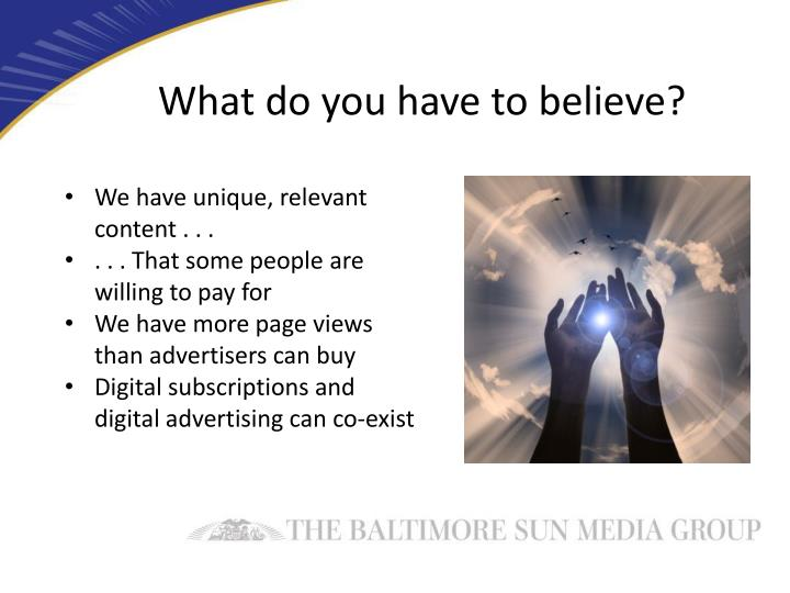 What do you have to believe?