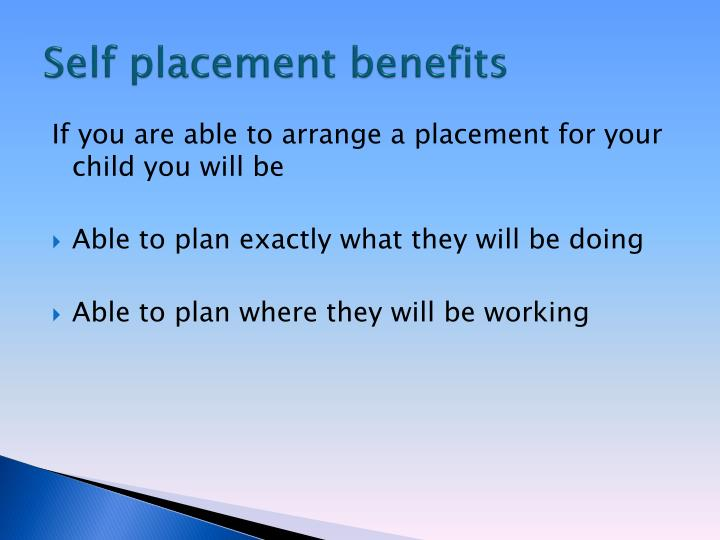 Self placement benefits