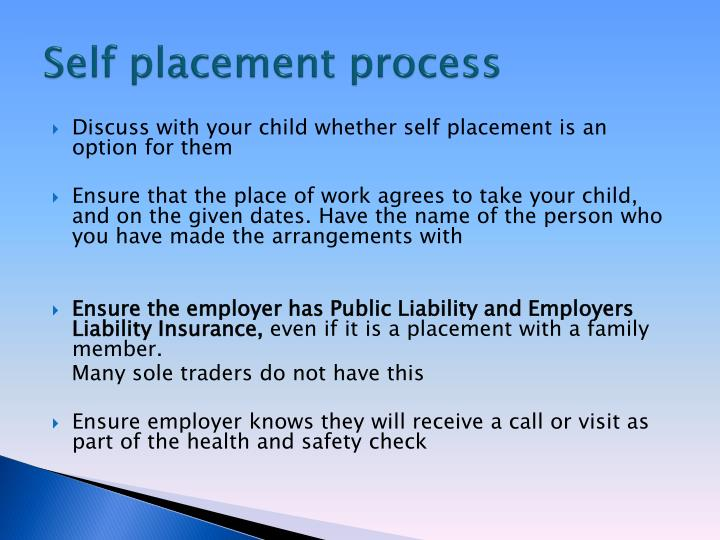 Self placement process