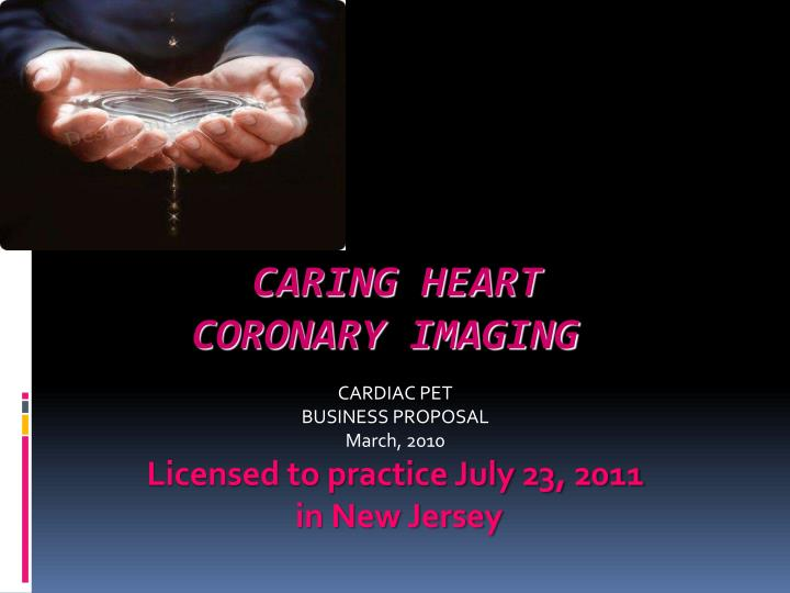 Cardiac pet business proposal march 2010 licensed to practice july 23 2011 in new jersey