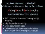 the best weapon to combat alzheimer s disease early detection