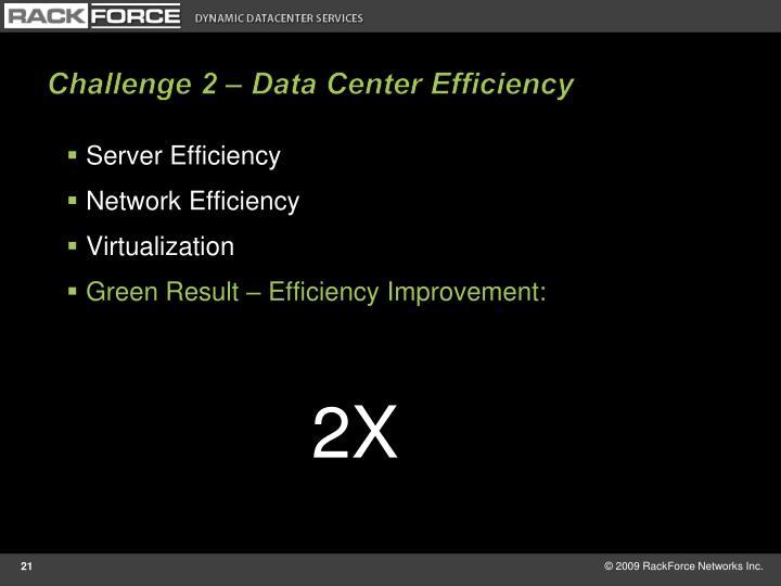 Challenge 2 – Data Center Efficiency