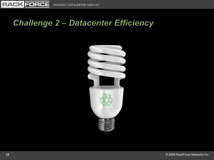 Challenge 2 – Datacenter Efficiency