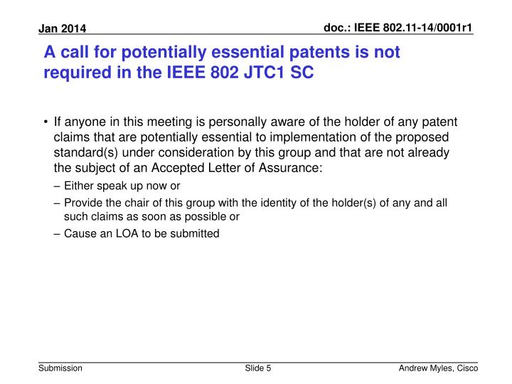 A call for potentially essential patents is not required in the IEEE 802 JTC1 SC