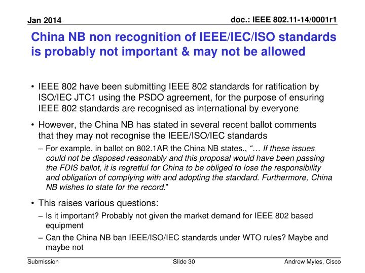 China NB non recognition of IEEE/IEC/ISO standards is probably not important & may not be allowed