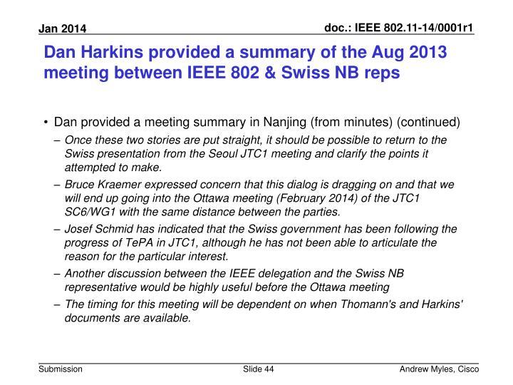 Dan Harkins provided a summary of the