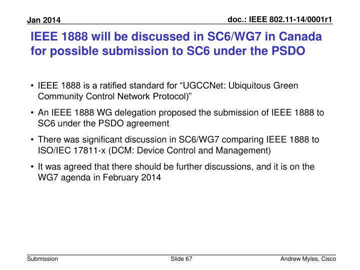 IEEE 1888 will be discussed in SC6/WG7 in Canada for possible submission to SC6 under the PSDO