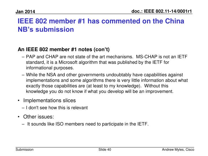 IEEE 802 member #1 has commented on the China NB's submission