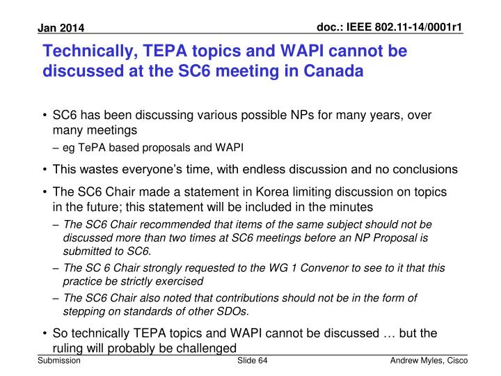 Technically, TEPA topics and WAPI cannot be discussed at the SC6 meeting in Canada
