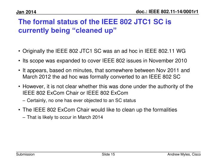 "The formal status of the IEEE 802 JTC1 SC is currently being ""cleaned up"""