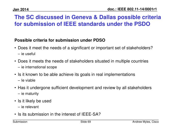 The SC discussed in Geneva & Dallas possible criteria for submission of IEEE standards under the PSDO