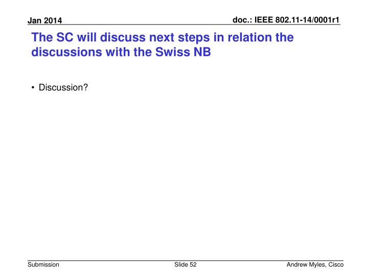 The SC will discuss next steps in relation the discussions with the Swiss NB