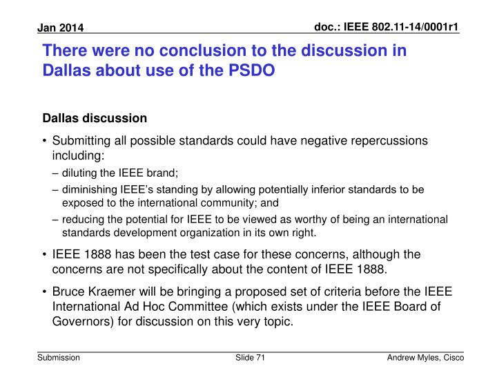 There were no conclusion to the discussion in Dallas about use of the PSDO