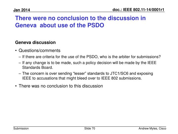 There were no conclusion to the discussion in Geneva  about use of the PSDO