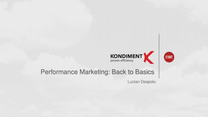 Performance Marketing: Back to Basics