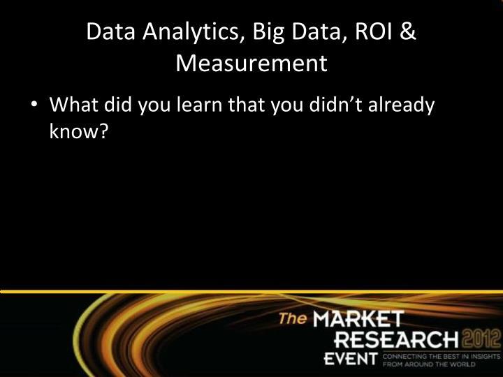 Data Analytics, Big Data, ROI & Measurement