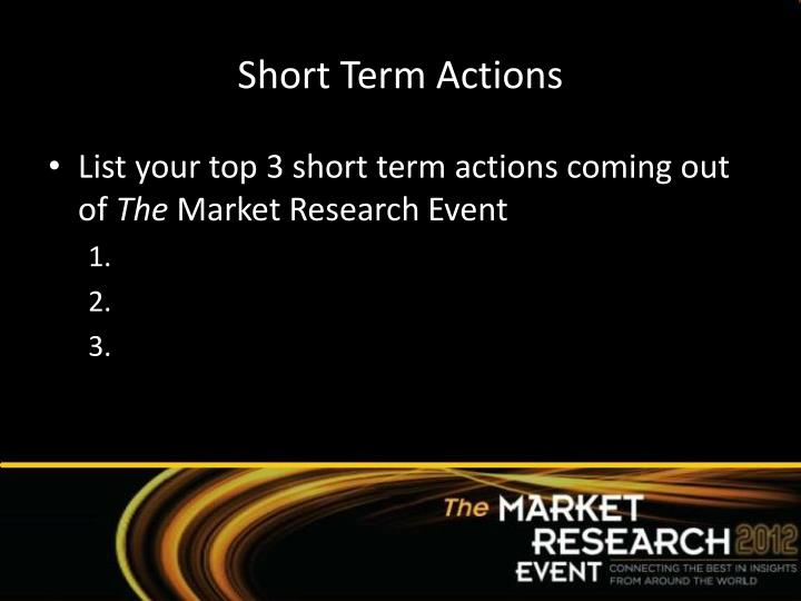 Short Term Actions