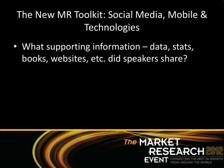 The New MR Toolkit: Social Media, Mobile & Technologies