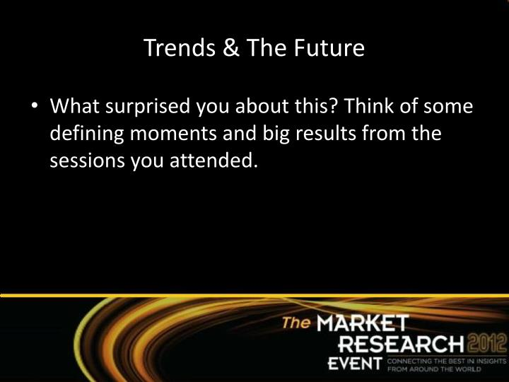 Trends & The Future