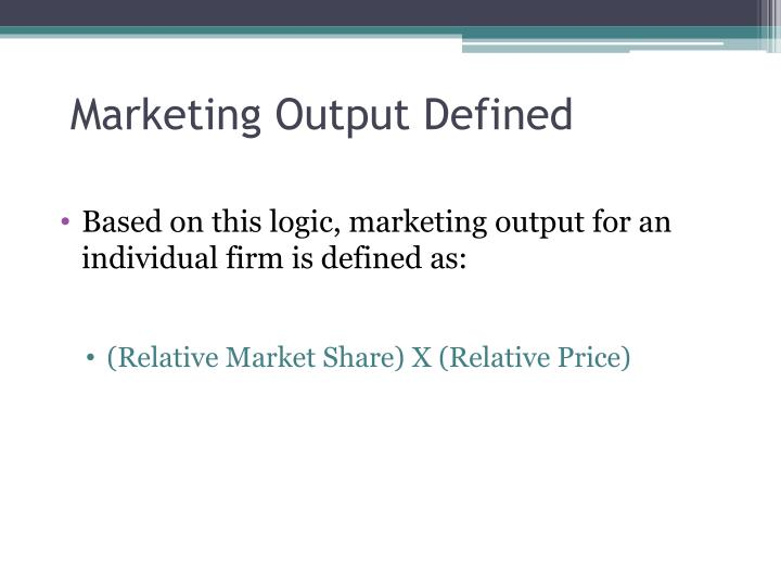 Marketing Output Defined
