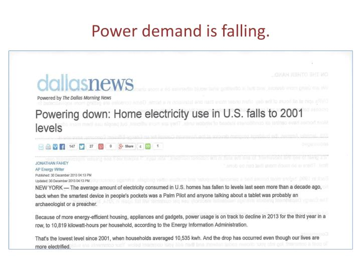 Power demand is falling.