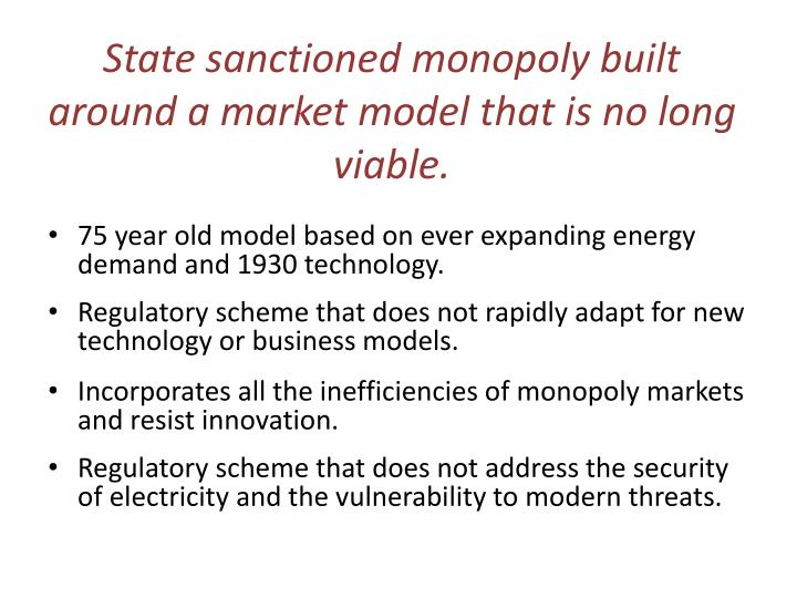 State sanctioned monopoly built around a market model that is no long viable.