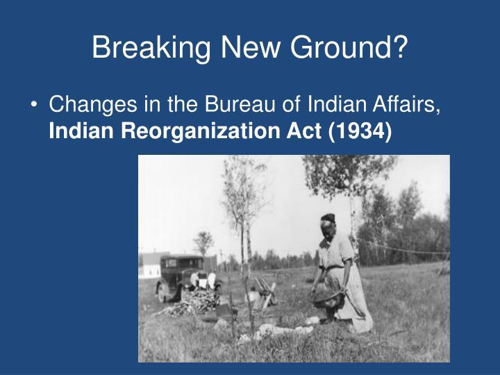 Breaking New Ground?