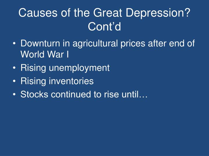 Causes of the Great Depression? Cont'd