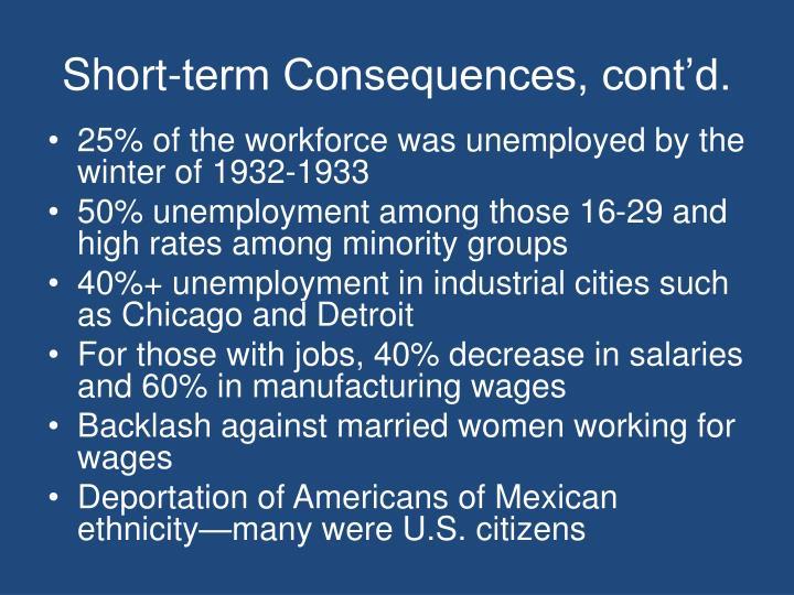 Short-term Consequences, cont'd.