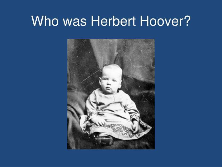 Who was Herbert Hoover?