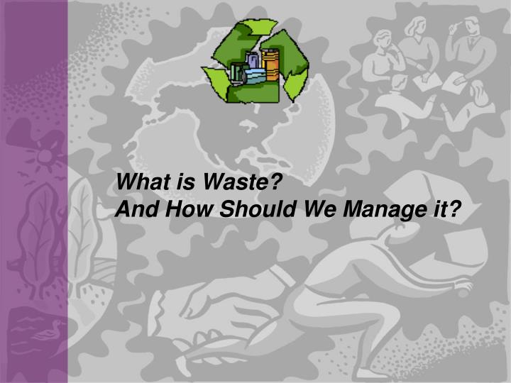 What is Waste?