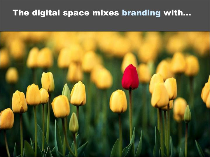 The digital space mixes