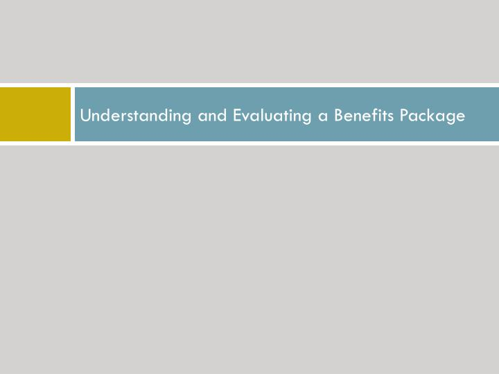 Understanding and evaluating a benefits package