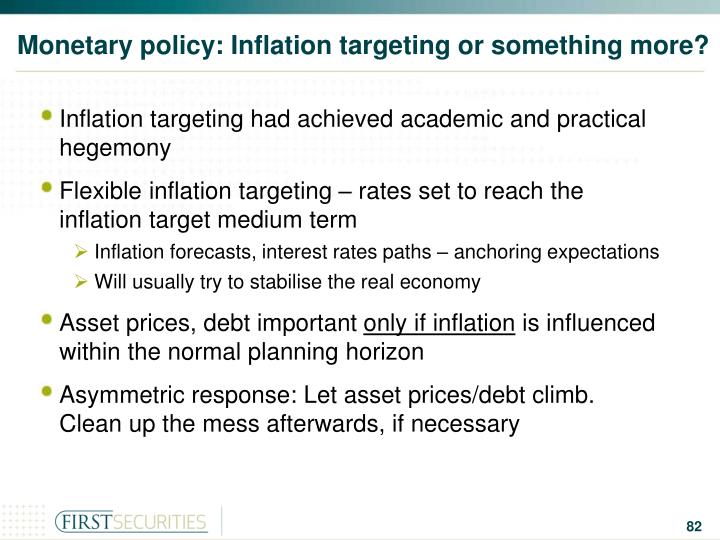 Monetary policy: Inflation targeting or something more?