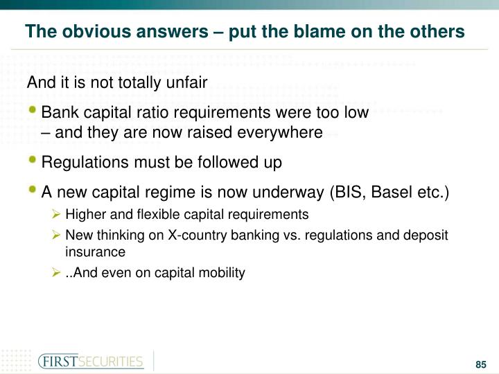 The obvious answers – put the blame on the others
