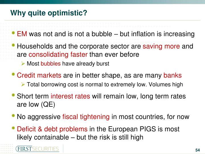 Why quite optimistic?