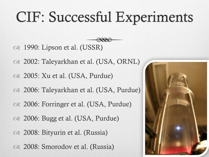 CIF: Successful Experiments